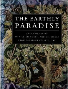 The Earthly Paradise - Arts and Crafts by Wlliam Morris