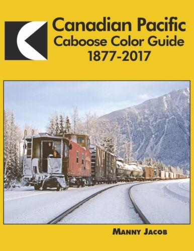 CANADIAN PACIFIC CABOOSE Color Guide, 1877-2017 - (NEW BOOK)