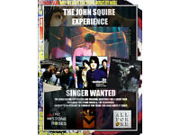 vocal wanted - the john squire experience tribute band -the Seahorses and stone roses songs -