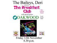 The Breakfast Club plus Oakwood in The Baileys, Deri