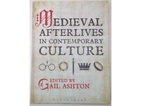 Medieval afterlives in contemporary culture by Bloomsbury, 2015 edition