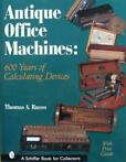 boek : Antique Office Machines - 600 Years of Calculating De