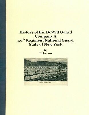 History Of The Dewitt Guard  Co  A 50Th Regiment National Guard State Of N Y