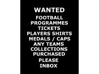WANTED - FOOTBALL PROGRAMMES & MEMORABILIA