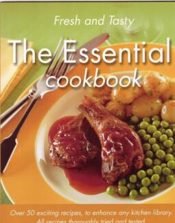 FRESH AND TASTY - THE ESSENTIAL COOKBOOK ~ NEW SC 2009