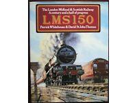 LMS150 The London Midland & Scottish Railway-Century & half of progress, Whitehouse & St John Thomas