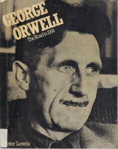 GEORGE ORWELL-THE ROAD TO 1984 BIOGRAPHY WITH LOTS OF PHOTOS GC
