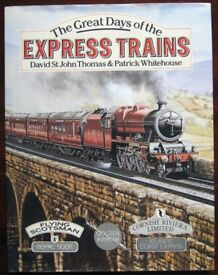 The Great Days of the Express Trains, David St John Thomas and Patrick Whitehouse
