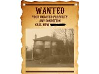 Property wanted cash buyer
