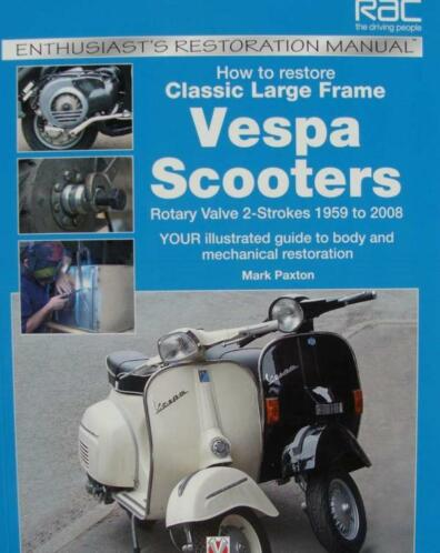 boek : How to Restore Classic Large Frame Vespa Scooters