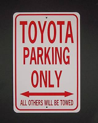 TOYOTA PARKING ONLY  12X18 Aluminum Car Sign  Won't rust or fade