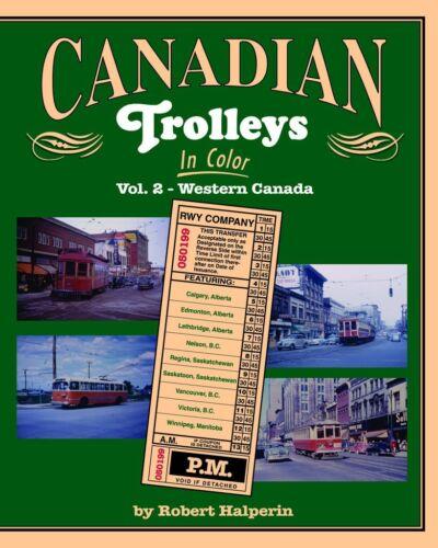 CANADIAN TROLLEYS in Color, Vol. 2 - Western Canada -- (NEW BOOK)