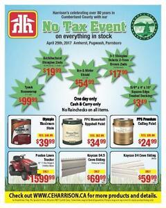 Harrison's Home Hardware NO TAX EVENT Saturday April 29, 8:00am.