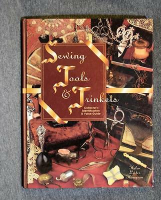 1997 Sewing Tools & Trinkets Collector's Identificationi Value Guide Thompson