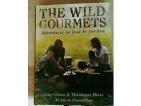 The Wild Gourmets, Adventures in food and Freedom Hardback book