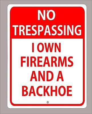"Buy cheap ""NO TRESPASSING,I OWN FIREARMS AND A BACKHOE"" 9""X12"" products"