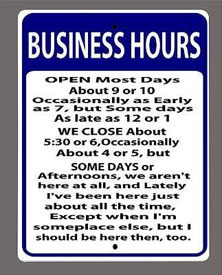 Business Hours Open Most Days Funny Gift Metal Sign Bar Man Cave 9x12