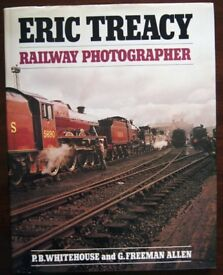 Eric Treacy Railway Photographer, P.B. Whitehouse and, G. Freeman Alllen