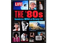 LIFE Magazine 'The 80's Remembering A Wild And Crazy Time' Special Edition