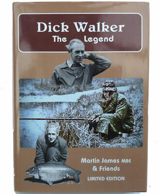 Dick Walker The Legend,Martin James & Friends, 2019 multi signed1st edition f...