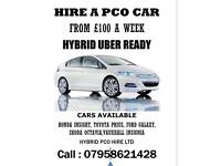 FROM £100 A WK RENT HIRE A PCO UBER HONDA INSIGHT HYBRID AUTO CAR TOYOTA PRIUS FORD GALAXY