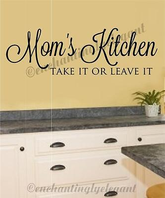 Moms Kitchen Take It Or Leave It Vinyl Decal Wall Sticker Words Lettering (Moms Kitchen Wall)