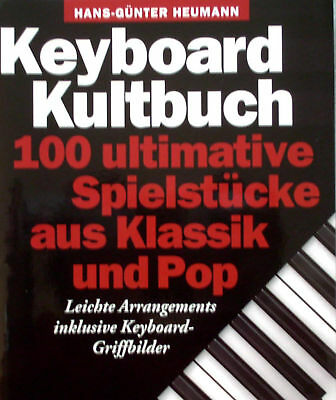 Keyboard Noten : Keyboard Kultbuch 100 ultimative Spielstücke aus Klassik u. Pop