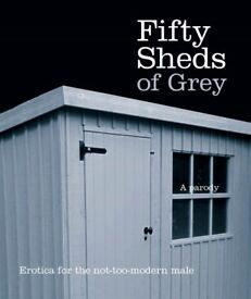 Fifty Sheds of Grey *Fifty Shades PARODY* -C. T. Grey