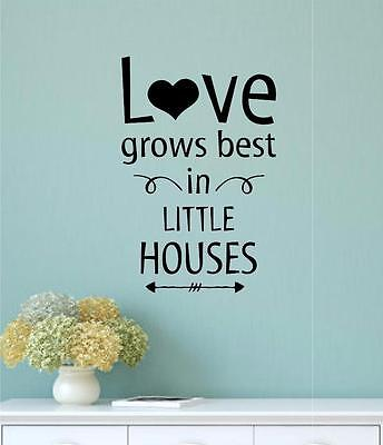 Love Grows Best In Little Houses Vinyl Decal Wall Decor Sticker Words
