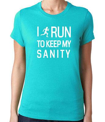 Women's I Run to Keep My Sanity (I Run Shirts)