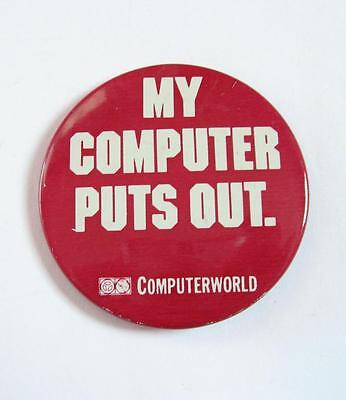 Vintage My Computer Puts Out Button Pinback Computerworld Nerd Geek Red Tech