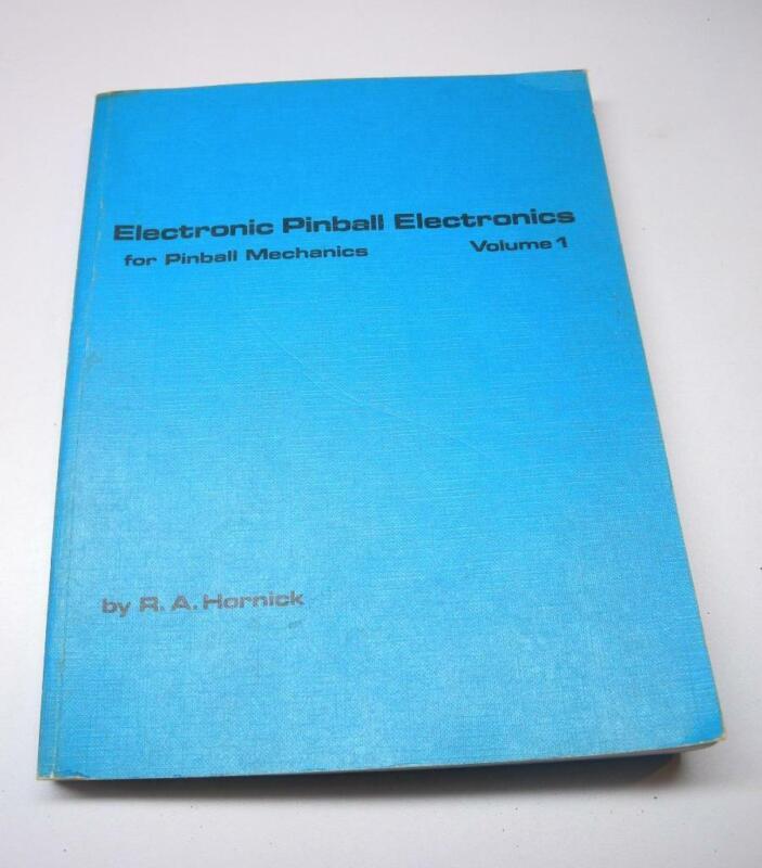 Electronic Pinball Electronics for Pinball Machines Volume 1 R.A. Hornick  RARE!