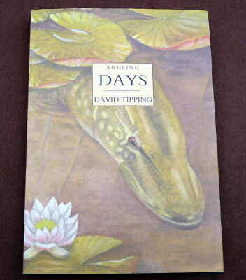 Angling Days, David Tipping, 2006 signed 1st edition fishing book, 154/595