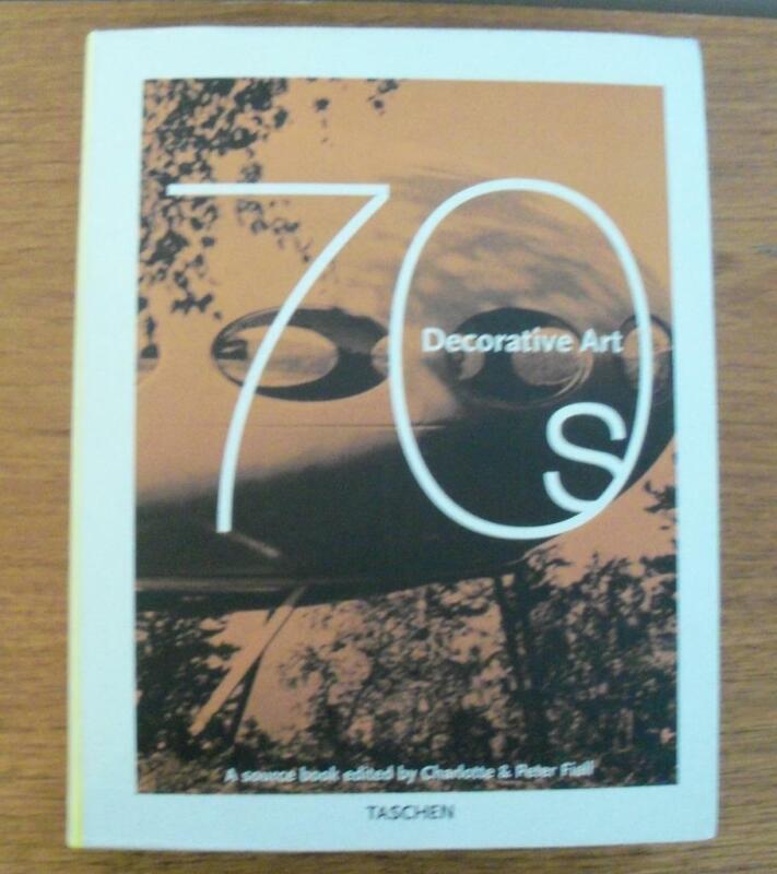 TASCHEN DECORATIVE ART 70S CHARLOTTE & PETER FIELL 575 PG 2000 COPYRIGHT
