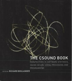 The CSOUND Book Perspectives in Software Synthesis, Sound Design, Signal Processing, Programming