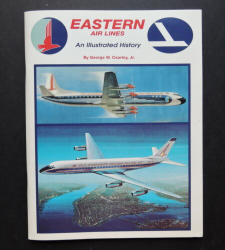 EASTERN AIR LINES Illustarted History Book SIGNED by GEORGE CEARLEY, JR.