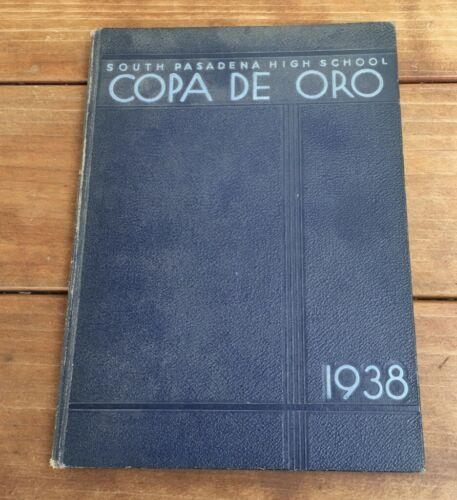 """1938 SOUTH PASADENA HIGH SCHOOL YEARBOOK SOUTH PASADENA CA """"COPA DE ORO"""""""