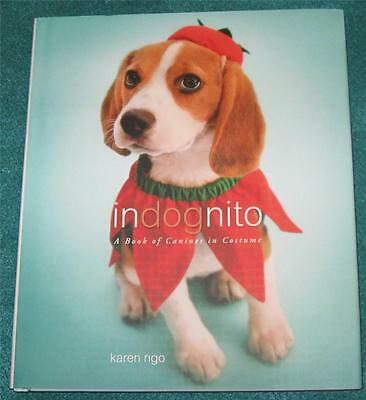 Costume Of A Dog (KAREN NGO, Indognito: A Book of Canines in Costume, HB/DJ, 1ST ED. (DOG)