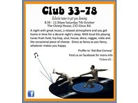 Saturday October 7th, North Bristol: Club 33 -78, eclectic tunes for you to dance like you used to