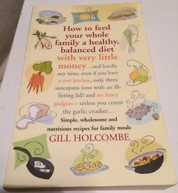 How to feed your whole family a healthy, balanced diet with very little money by Gill Holcombe
