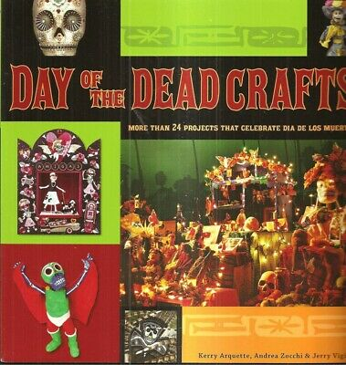 Dia De Los Muertos Projects (Day of Dead Crafts 24 Projects Dia De Los Muertos Instructions Ideas New)