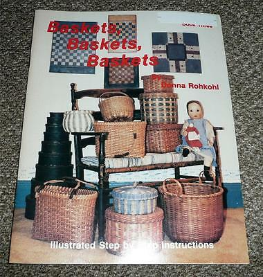 Baskets, Baskets, Baskets by Donna Rohkohl Illustrated step by step Instructions