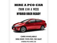 FROM £100 RENT HIRE A PCO UBER HONDA INSIGHT HYBRID AUTO CAR TOYOTA PRIUS FORD GALAXY