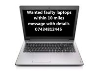 Wanted faulty laptops