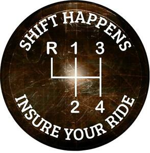 SHIFT HAPPENS-INSURE YOUR RIDE!