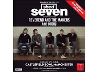 1 x Shed Seven ticket Castlefield Bowl