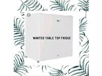 Wanted Table Top Fridge