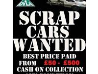 *SCRAP CARS VANS ETC WANTED* SELL YOUR CAR BUY MY CAR ALL CARS BOUGHT FOR CASH !