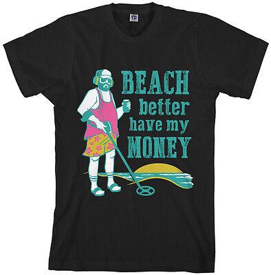 Beach Better Have My Money Men's T-Shirt Metal