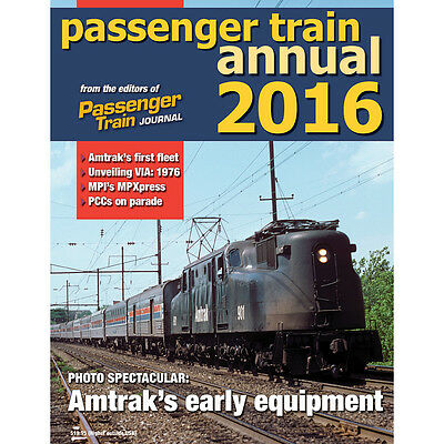 PASSENGER TRAIN ANNUAL 2016 -- Features AMTRAK's Early Equipment -- (NEW BOOK)